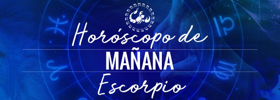 Horóscopo de Escorpio Mañana
